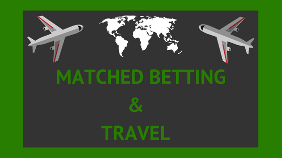 Travel and matched betting